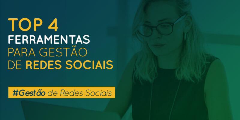 As 4 melhores Ferramentas e Estratégias para Gestão de Redes Sociais.